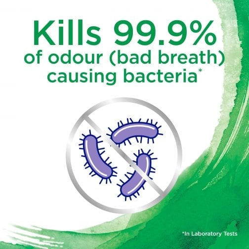 Kills 99.9% of odour (bad breath) causing bacteria